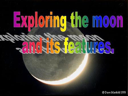 "Notice that the earth goes through ""phases"" if you are on the moon."