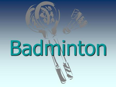Badminton. 1.Definition Badminton is a racquet sport played by either two opposing players (singles) or two opposing pairs (doubles), who take positions.
