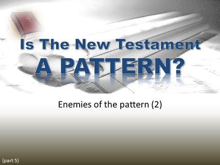 "Enemies of the pattern (2) (part 5). Acts 13 – ""word of God"" (13:5, 7, 44, 46) – ""the faith"" (13:8) – ""righteousness"" (13:10) An enemy of all righteousness."