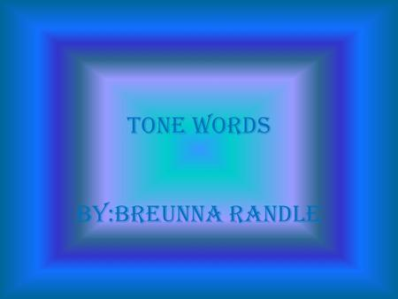 Tone words By:breunna randle. Benevolent Intending or showing goodwill, kindly, friendly synonyms good, kind, humane, generous, liberal, benign, philanthropic,