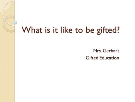 What is it like to be gifted?