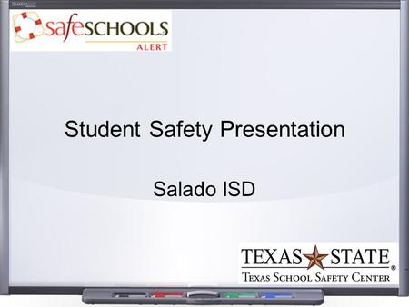 Student Safety Presentation Salado ISD. Safety is our #1 Goal The main goal for all school districts is to provide a safe and secure learning and working.