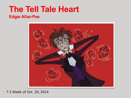 The Tell Tale Heart Edgar Allan Poe