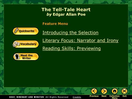 Introducing the Selection Literary Focus: Narrator and Irony Reading Skills: Previewing The Tell-Tale Heart by Edgar Allan Poe Feature Menu.