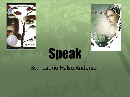 essay on the book speak Speak, by laurie halse anderson essay resilience in the book speak essay 1156 words | 5 pages understand some aspects of ourselves through studying others.