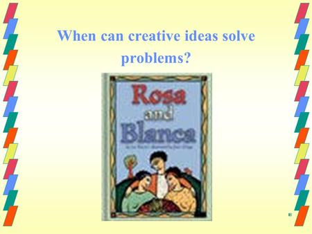 When can creative ideas solve problems?. Small Group Timer Timer.