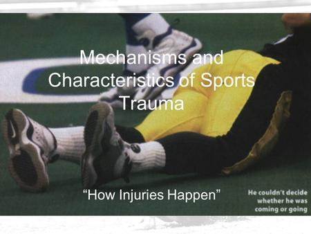 "Mechanisms and Characteristics of Sports Trauma ""How Injuries Happen"""