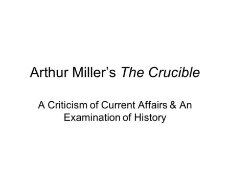 What is the main theme in The Crucible by Arthur Miller?