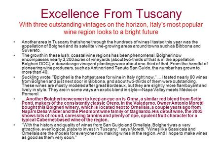 Excellence From Tuscany With three outstanding vintages on the horizon, Italy's most popular wine region looks to a bright future Another area in Tuscany.