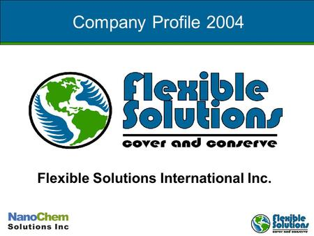 Company Profile 2004 Flexible Solutions International Inc.