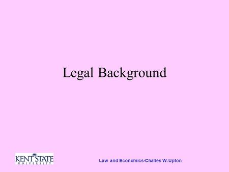 Law and Economics-Charles W. Upton Legal Background.