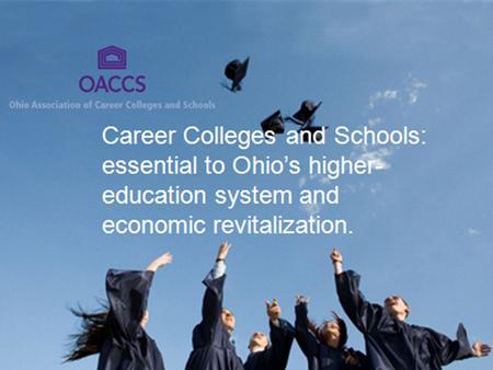 79% % of students placed after graduation Fulfilling Ohio's Educational Vision State Board of Career Colleges and Schools 2011 Annual Report.