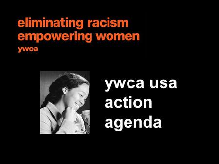Ywca usa action agenda. GLA Advocacy 10.05 the action agenda is established by engaging yw's at every level ywca action agenda Local Associations NCB.