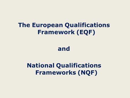 European Qualifications Framework for Lifelong learning (EQF)