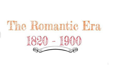 Romantic EraClassical Era Mood Texture Instruments Dynamics.