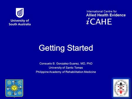 Getting Started Consuelo B. Gonzalez-Suarez, MD, PhD