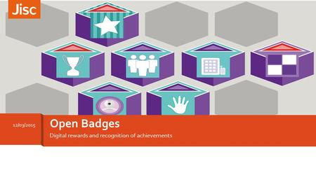 Digital rewards and recognition of achievements Open Badges 12/03/2015.