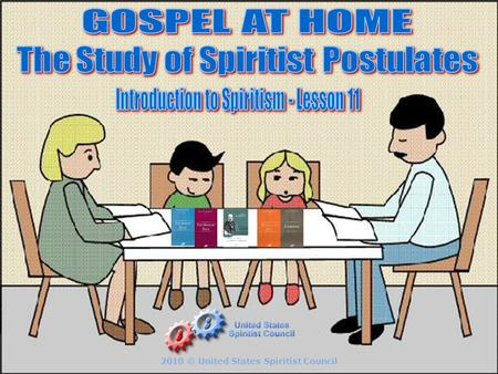 2010 © United States Spiritist Council. The Gospel at Home is a venue for spiritual growth. It helps us to be tolerant, respectful, compassionate towards.