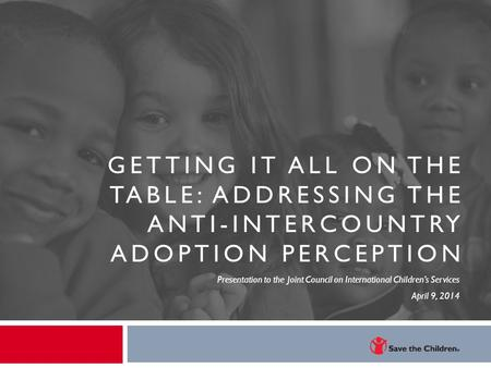 Presentation to the Joint Council on International Children's Services