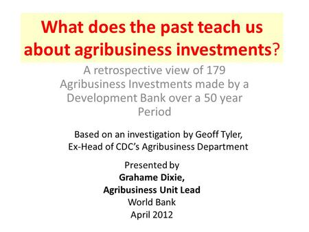 What does the past teach us about agribusiness investments? A retrospective view of 179 Agribusiness Investments made by a Development Bank over a 50 year.