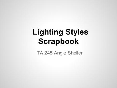Lighting Styles Scrapbook TA 245 Angie Sheller.