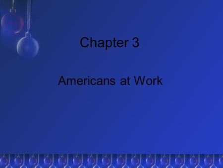 Chapter 3 Americans at Work.