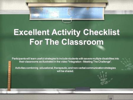 Excellent Activity Checklist For The Classroom Participants will learn useful strategies to include students with severe multiple disabilities into their.