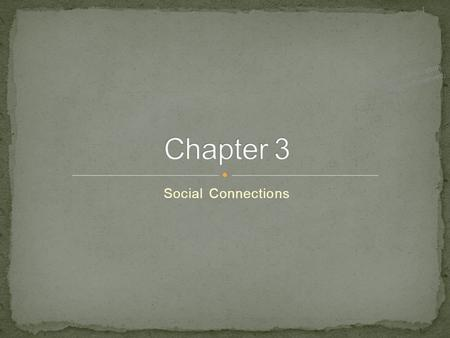 Social Connections 1 © 2013 McGraw-Hill Education. All Rights Reserved.