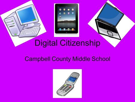 Digital Citizenship Campbell County Middle School.