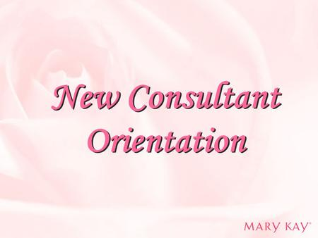 New Consultant Orientation. It's great to meet you!  SDs I-Story  Background  What I like the most about Mary Kay  Objectives I achieved and Dreams.