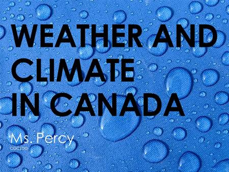 WEATHER AND CLIMATE IN CANADA