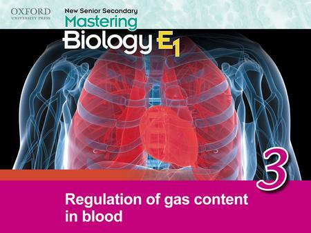 Think about… 3.1 Importance of regulating gas content in blood 3.2 Control of breathing 3.3 Control of heartbeat 3.4 Effects of exercise on breathing and.