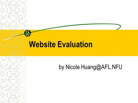 Website Evaluation by Nicole Types of WebPages Advocacy Web Pages :An Advocacy Web Page is one sponsored by an organization attempting.