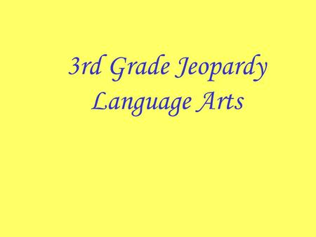 3rd Grade Jeopardy Language Arts Paragraph Content and Organization 1111 3333 2222 4444 5555 1111 3333 2222 4444 5555 1111 3333 2222 4444 5555 1111 3333.