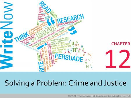 12 Solving a Problem: Crime and Justice. 2 2 Learning Outcomes Identify real world applications for solving a problem. Understand the steps for writing.