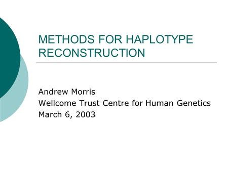METHODS FOR HAPLOTYPE RECONSTRUCTION