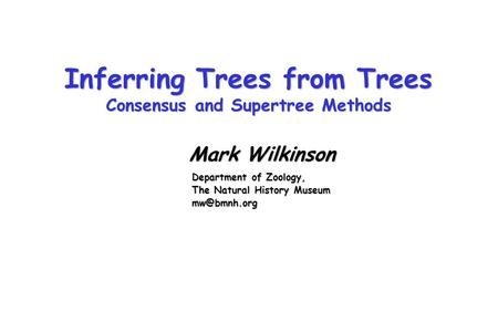 Inferring Trees from Trees Consensus and Supertree Methods