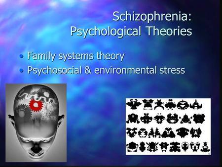 Psychological explanations of schizophrenia