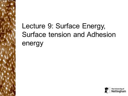 Lecture 9: Surface Energy, Surface tension and Adhesion energy