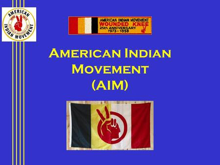American Indian Movement (AIM). Brief Overview Treaties Allotment Boarding Schools Termination and relocation.