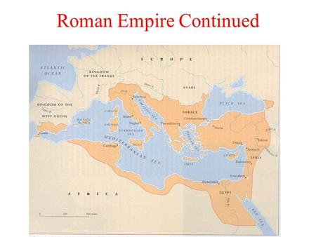 Roman Empire Continued. I. Theological State A. Ideal of one emperor and one faith working together in mutual dependence B. Presents strengths and weaknesses.
