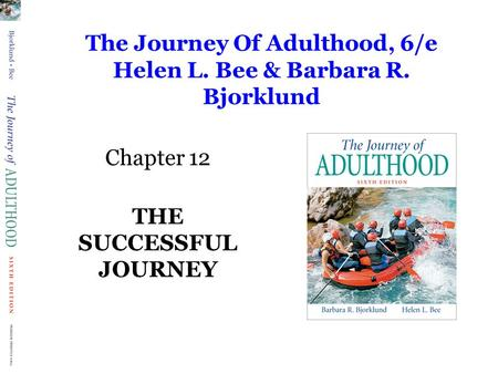 The Journey Of Adulthood, 6/e Helen L. Bee & Barbara R. Bjorklund