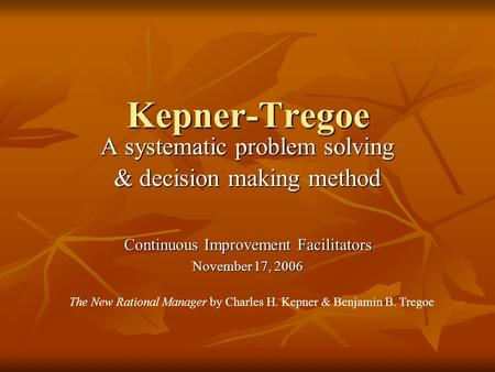 A systematic problem solving & decision making method