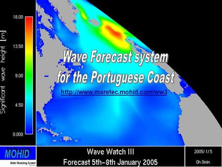 Who forecasts waves in Portugal?  Project MOCASSIM (IH)  Operational wave model for the Portuguese coast (Pinto et.