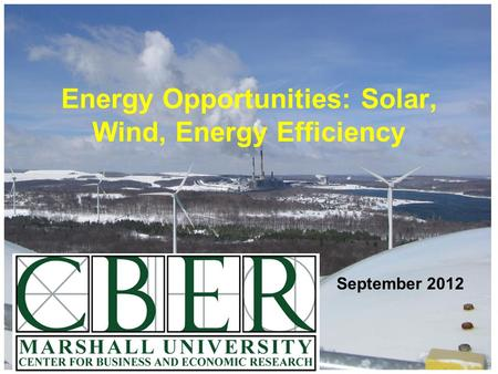 September 2012 Energy Opportunities: Solar, Wind, Energy Efficiency.