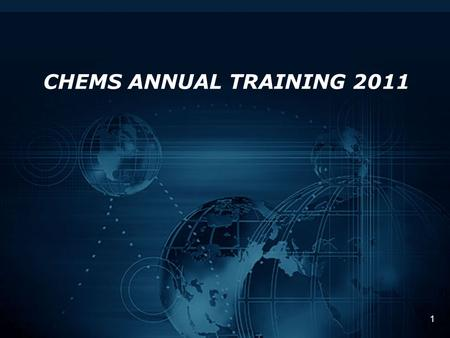 1 CHEMS ANNUAL TRAINING 2011. 2 Topics For Today CHEMS Status CHEMSPRO Status Conversion / Current Issues Frequently Asked Questions What To Expect Next.