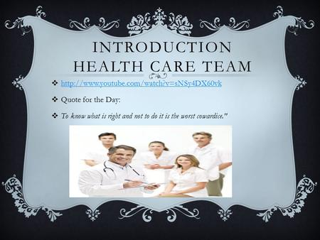 INTRODUCTION HEALTH CARE TEAM     Quote for the Day:  To know what.