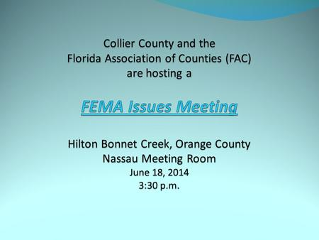 October 2005 Collier County Addresses FEMA Federal Emergency Management Agency (FEMA) Deobligation and Floodplain Mapping Collier County, Florida Other.