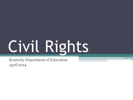 Civil Rights Kentucky Department of Education April 2014.