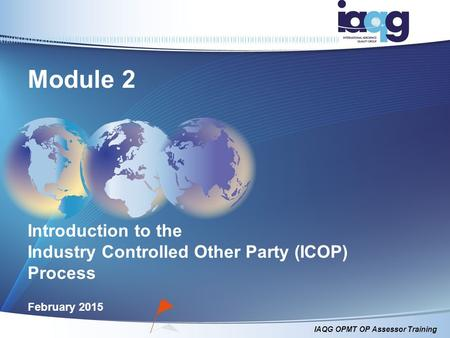 Module 2 Introduction to the Industry Controlled Other Party (ICOP) Process February 2015.